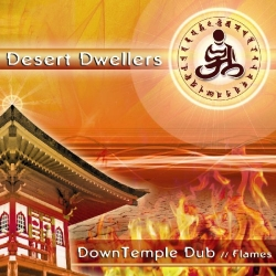 Desert Dwellers - Downtemple Dub // Flames
