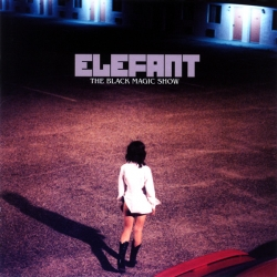 Elefant - The Black Magic Show
