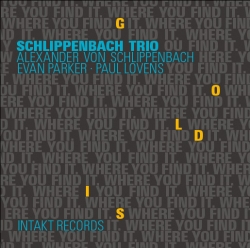 Alexander von Schlippenbach Trio - Gold Is Where You Find It