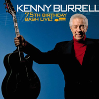 Kenny Burrell - 75th Birthday Bash Live!
