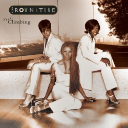 Brownstone - STILL CLIMBING