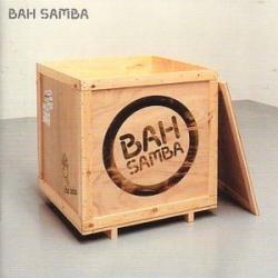 Bah Samba - Bah Samba