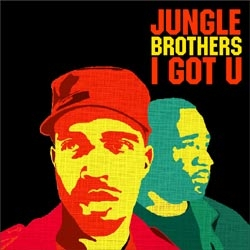 Jungle Brothers - I Got U