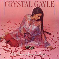 Crystal Gayle - We Must Believe In Magic