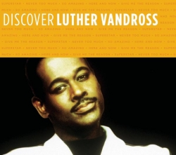 Luther Vandross - Discover Luther Vandross