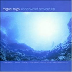 Miguel Migs - Underwater Sessions