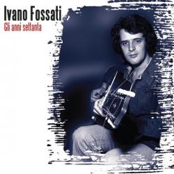 Ivano Fossati - Gli Anni '70