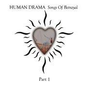 Human Drama - Songs Of Betrayal Part 1
