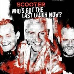 Scooter - Who's Got The Last Laugh Now?