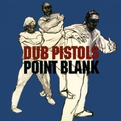 Dub Pistols - Point Blank