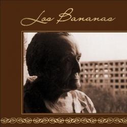 LOS BANANAS - Con il tempo che passa, ricoperta di polvere, la bellezza sfiorita rimane sempre immortale...
