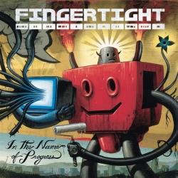 Fingertight - In The Name Of Progress