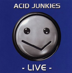 Acid Junkies - LIVE