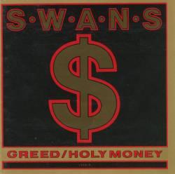 Swans - Greed / Holy Money