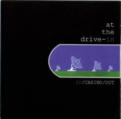 At The Drive In - In/Casino/Out
