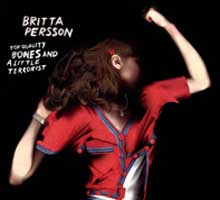 Britta Persson - Top Quality Bones And A Little Terrorist