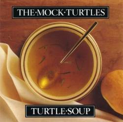 The Mock Turtles - Turtle Soup