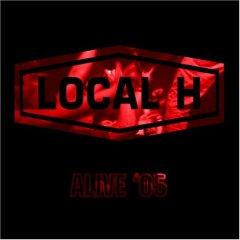 Local H - Alive '05