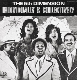 The Fifth Dimension - Individually & Collectively