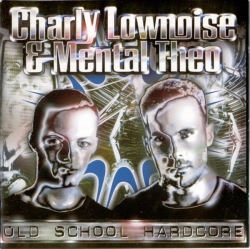 Charly Lownoise & Mental Theo - Old School Hardcore