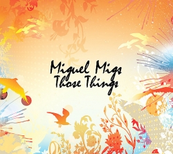Miguel Migs - Those Things