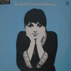 Liza Minnelli - Come Saturday Morning