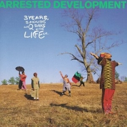 Arrested Development - 3 Years, 5 Months & 2 Days In The Life Of ...