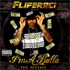 Lil' Flip - Fliperaci Presents: I'm A Balla - The Mixtape
