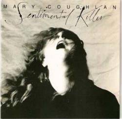 Mary Coughlan - Sentimental Killer