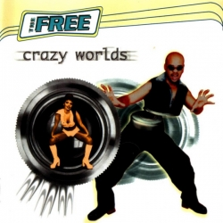 The Free - Crazy Worlds