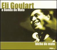 Eli Goulart E Banda Do Mato - Bicho Do Mato