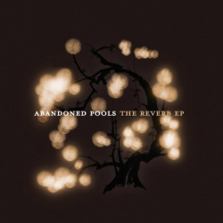 Abandoned Pools - The Reverb EP