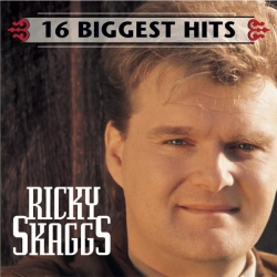 Ricky Skaggs - 16 Biggest Hits