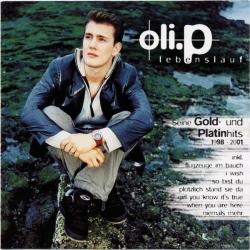 Oli. P - Lebenslauf - Seine Gold- & Platinhits von 1998-2001
