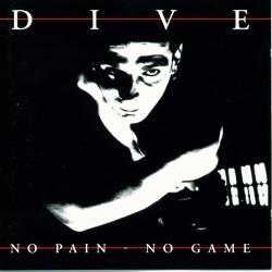 Dive - No Pain - No Game