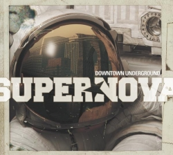 Supernova - Downtown Underground
