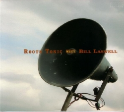 Bill Laswell - Roots Tonic Meets Bill Laswell