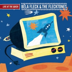 Béla Fleck & the Flecktones - Live at the Quick