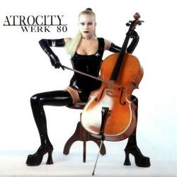 Atrocity - Werk 80