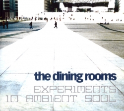 The Dining Rooms - Experiments In Ambient Soul
