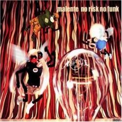 Malente - No Risk No Funk