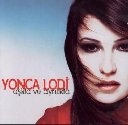 Yonca Lodi - Askta Ve Ayrilikta