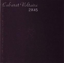Cabaret Voltaire - 2 X 45