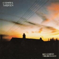 Hood - Rustic Houses Forlorn Valleys