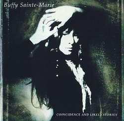 Buffy Sainte-Marie - Coincidence & Likely Stories