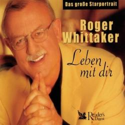 Roger Whittaker - Roger Whittaker - Leben mit Dir - Das Große Starportrait