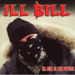 Ill Bill - Ill Bill Is The Future