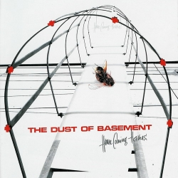 THE DUST OF BASEMENT - Home Coming Heavens