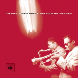 Miles Davis & John Coltrane - The Best Of Miles Davis & John Coltrane (1955-1961)