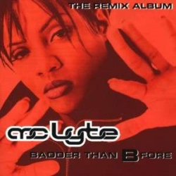 Mc Lyte - Badder Than B Fore - The Remix Album